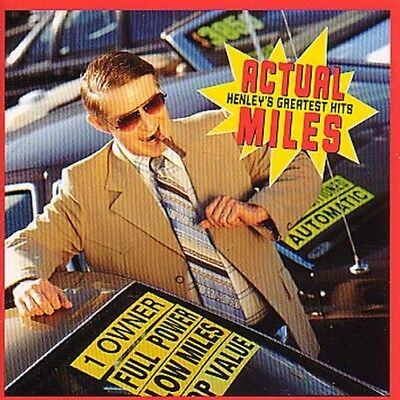 Don Henley   Actual Miles  Greatest Hits  New Cd