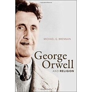 George Orwell and Religion by Michael G. Brennan (Paperback, 2016)