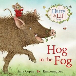 Hog in the Fog: A Harry & Lil Story,Copus, Julia,New Book mon0000063560