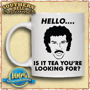 Lionel Richie HELLO IS IT TEA YOU'RE LOOKING FOR ? Mug Christmas Valentines Cup
