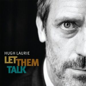 Disque vinyle neuf (2LP) HUGH LAURIE (Let them talk)