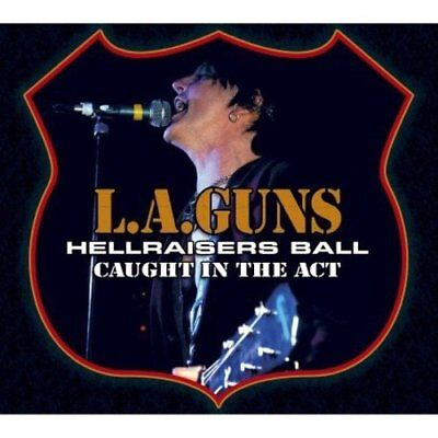 L.A. Guns - Hellraisers Ball: Caught In The Act [CD] ()