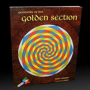 GEOMETRY OF THE GOLDEN SECTION (Over 100 Geometric Layouts)