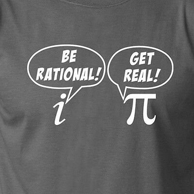 BE RATIONAL GET REAL funny math tee pi nerd teacher gift student geek T-Shirt ()