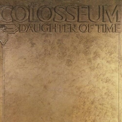 Colosseum - Daughter Of Time [new Cd] Expanded Version, Rmst, Uk - Imp