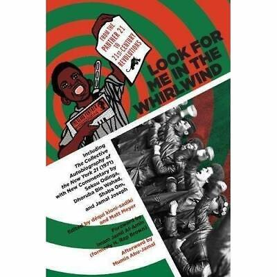 Look for Me in the Whirlwind: From the Panther 21 to 2 - Paperback NEW Odinga,