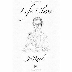 Life Class, Jo Reed, New Book
