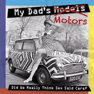 My Dad's Motors Did We Really Think Sex Sold Cars by Powley Hazelbrook Blue Mountains Preview