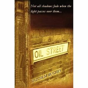 Oil Street, Hughes, Malcolm, New Book