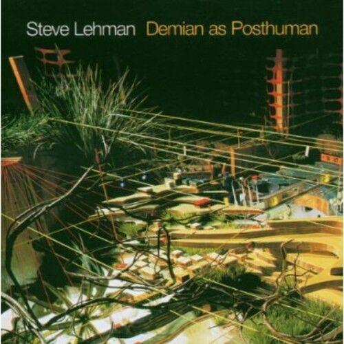 Steve Lehman - Demian As a Posthuman [New CD]
