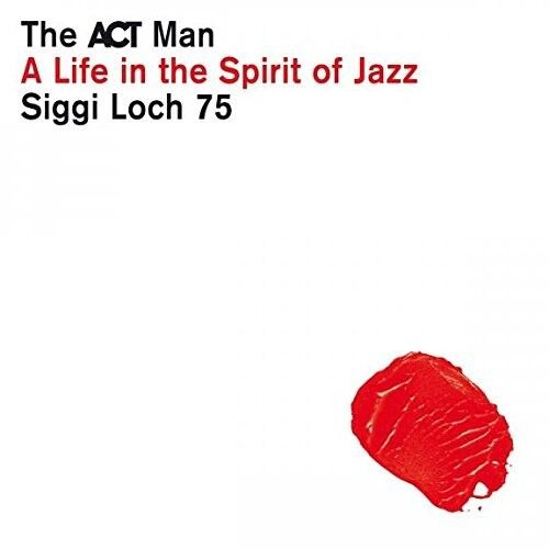 SIGGI LOCH-A LIFE IN THE SPIRIT OF JAZZ 5 CD NEU
