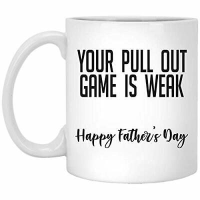 Happy Mug - Happy Father's Day Coffee Mug Ceramic/Travel Mug Your Pull Out Game Is Weak