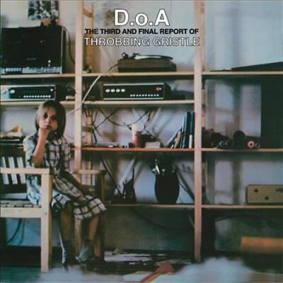 D.O.A.: THE THIRD AND FINAL REPORT OF THROBBING GRISTLE [9/6] NEW CD