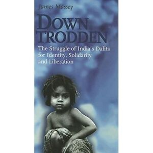 The-Downtrodden-The-Struggle-of-India-039-s-Dalits-for-Identity-Solidarity-and