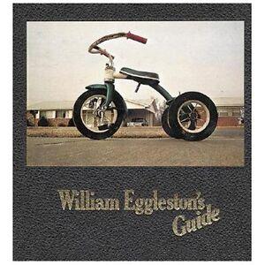 William Eggleston's Guide - Eggleston, William/ Szarkowski, John