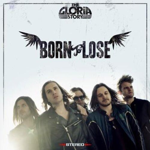 The Gloria Story - Born to Lose [New CD]