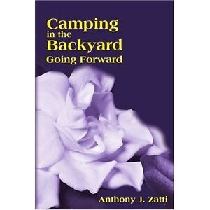 Camping in the Backyard: Going Forward by