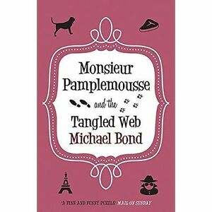 Monsieur-Pamplemousse-and-the-Tangled-Web-by-Michael-Bond-Paperback-2015