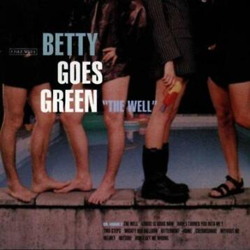 cd - Betty Goes Green - The Well