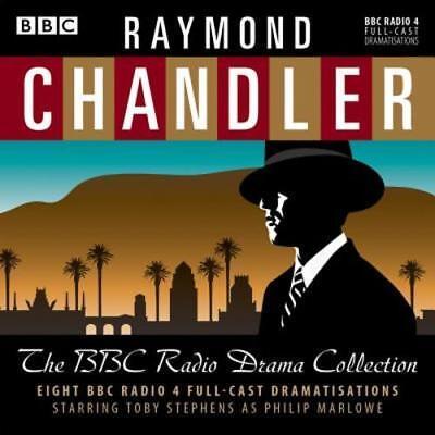 Raymond Chandler: The BBC Radio Drama Collection: 8 BBC Radio 4 full-cast: New