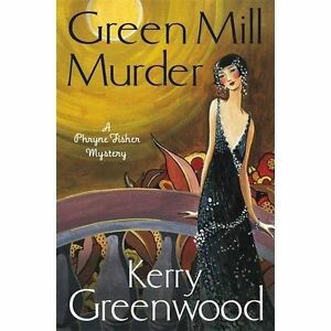 The-Green-Mill-Murder-Miss-Phryne-Fisher-Investigates-by-Kerry-Greenwood