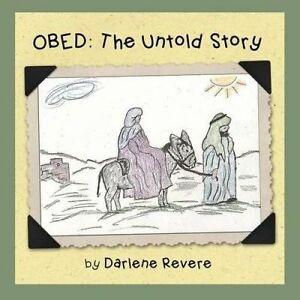 Obed: The Untold Story by Revere, Darlene 9780692592717 -Paperback