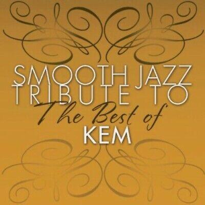 Smooth Jazz Tribute - Smooth Jazz tribute to KEM the Best Of [New (Smooth Jazz Tribute To The Best Of Kem)
