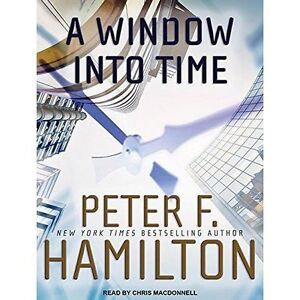 A Window into Time by Peter F. Hamilton (CD-Audio, 2016)