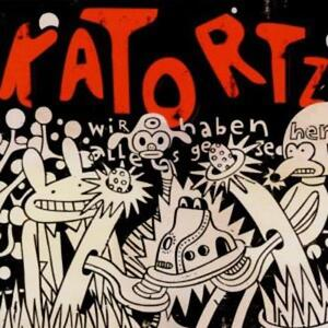 Katortz - Wir Haben Alles Gesehen /1