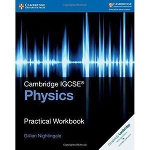 Cambridge IGCSE R Physics Practical Workbook by Gillian Nightingale - London, UK, United Kingdom - Cambridge IGCSE R Physics Practical Workbook by Gillian Nightingale - London, UK, United Kingdom