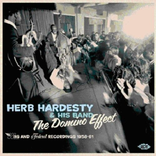 Herb Hardesty & His - Domino Effect: Wing & Federal Recordings 1958-1961 [New CD