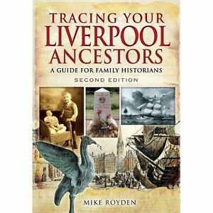Tracing-Your-Liverpool-Ancestors-A-Guide-for-Family-Historians-by-Mike
