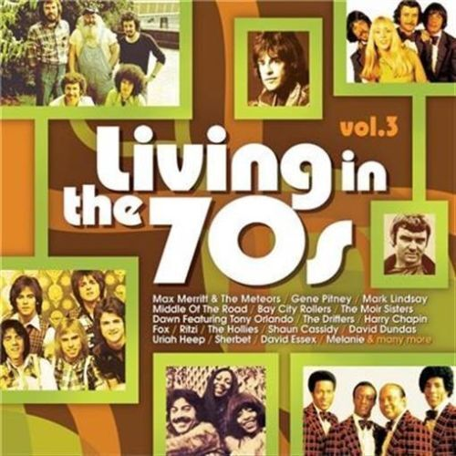 LIVING IN THE 70s VOL. 3 3CD NEW Drifters Melanie Hollies Fox Harry Chapin Dusk