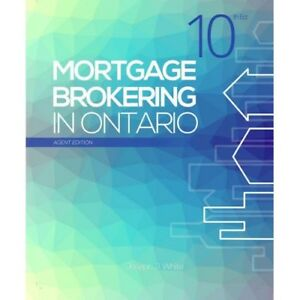 MORTGAGE BROKERING IN ONTARIO 11TH EDITION