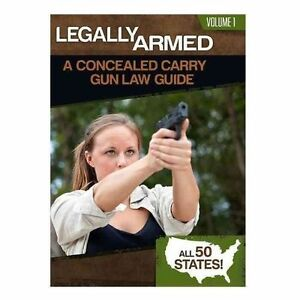 Legally Armed, Volume 1: A Concealed Carry Gun Law Guide (2nd Amendment Media)