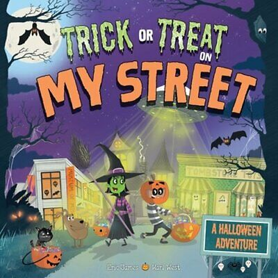 Trick Or Treating On Halloween 2019 (Trick or Treat on My Street: A Halloween Adventure by Eric James:)