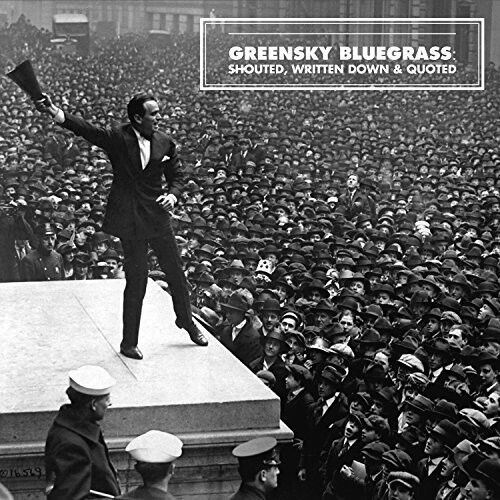 Greensky Bluegrass - Shouted, Written Down And Quoted [New Vinyl LP]