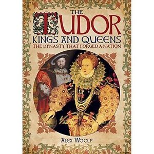 The-Tudor-Kings-amp-Queens-by-Alex-Woolf-Paperback-2016
