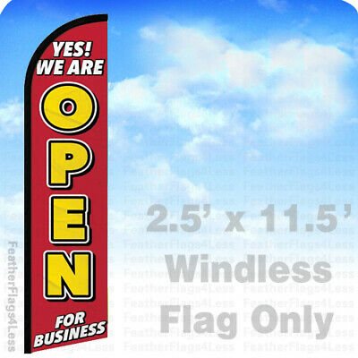 Yes We Are Open - Windless Swooper Flag Feather 2.5x11.5 Banner Sign - Rf