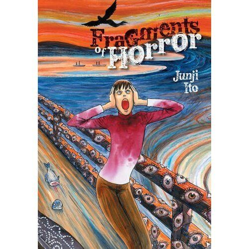Fragments of Horror - Hardcover NEW Ito, Junji 2015-07-02