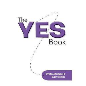 The Yes Book by Christakos, Christine, Saucedo, Susan