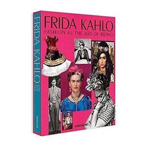 Frida Kahlo Fashion as the Art of Being by Susana Martinez Vidal 9781614282631