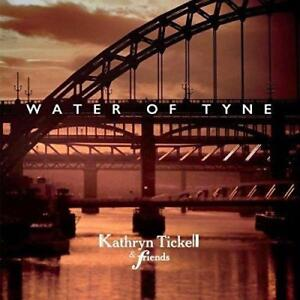 Kathryn Tickell And Friends - Water Of Tyne (NEW CD)