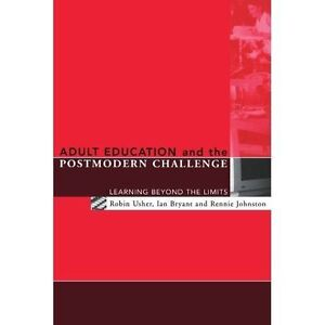 Adult Education and the Postmodern Challenge: Learning Beyond the-ExLibrary
