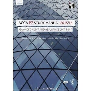 ACCA P7 Advanced Audit and Assurance (International) Study Manual Text: For Exam