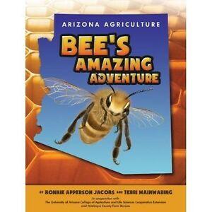 Arizona Agriculture: Bee's Amazing Adventure - New Book Terri Mainwaring, Bonnie