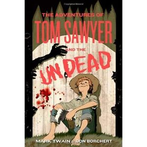 Tom Sawyer & the Undead-Mark Twain/Don Borchert-advance copy