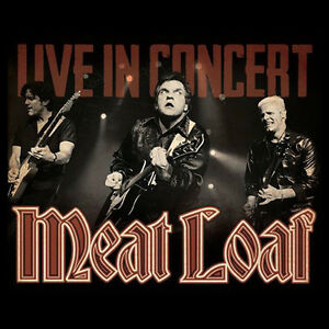 MEAT LOAF (Tickets 4 SALE!!!) Best Prices Guaranteed!!!