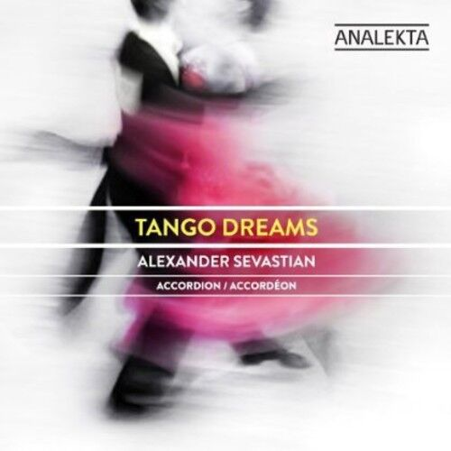Alexander Sevastian - Tango Dreams [New CD]