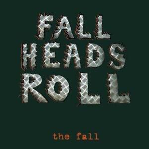The Fall - Fall Heads Roll  CD  NEU